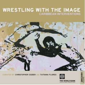 Wrestling with the Image Caribbean Interventions en 2011 au Art Museum of Americas à Washington ( USA) Curatorss Tatiana Flores et Christopher Cozier