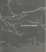 Atlantide Caraïbe en 2008 à la Fondation Clément Curator Dominique Brebion