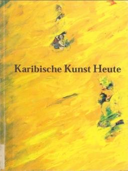 Karibishe Kunste Heute en 1994 à Kassel Curator Hamdi El Attar