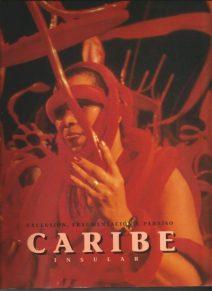 Caribe insular exclusión, fragmentación y paraíso en 1998 aux Museo extremeño e ibericano de arte contemporáneo de Badajoz et de la Casa de America de Madrid Curators Antonio Zaya Maria Lluïsa Borràs