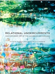 Relationnal undercurrents, contemporary art of caribbean archipelago en 2017 Museum of Latin American Art (Long Beach) Curator Tatiana Flores