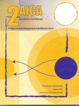 Symposium Diaspora and Migration in Caribbean art , Coordination Allison Thompson organisé par Barbade 2001